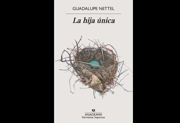 LANZAMIENTO – La hija única de Guadalupe Nettel